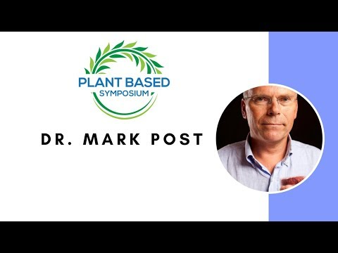 Plant Based Symposium: Dr. Mark Post
