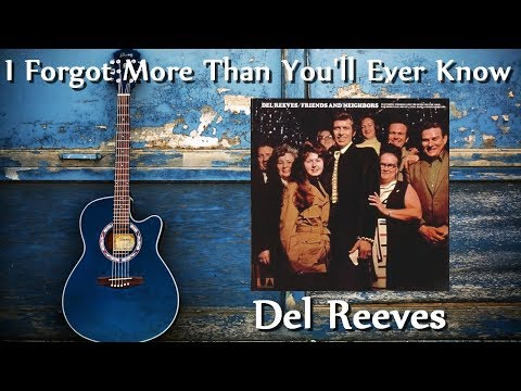 Del Reeves - I Forgot More Than You'll Ever Know