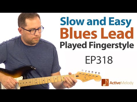 Slow and Easy, J.J. Cale Style Guitar Lesson - Easy Fingerstyle Lead Guitar Lesson - EP318