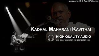 Kadhal Maharani Kavithai High Quality Audio Song | Ilayaraja