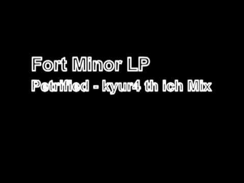 Fort Minor LP Petrified kyur4 th ich mix