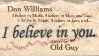 I Believe In You, Don Williams - Cover by Old Guy