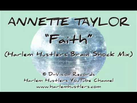 Annette Taylor - Faith (Harlem Hustlers Brainshock Mix)