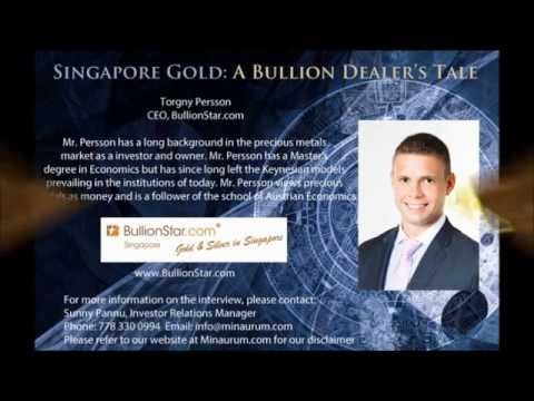 "PART 1 ""Singapore Gold: A Bullion Dealer's Tale"" with BullionStar.com CEO Torgny Persson"