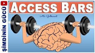 ACCESS BARS Hakkında Bilinmeyen Gerçekler (Access Bars Consciousness)
