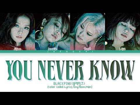 BLACKPINK You Never Know Lyrics (Color Coded Lyrics)
