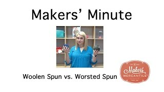 Makers Minute -  Worsted vs Woolen Spun