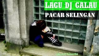Video DJ Lagu Galau Paling Keren PACAR SELINGAN download MP3, 3GP, MP4, WEBM, AVI, FLV Oktober 2018