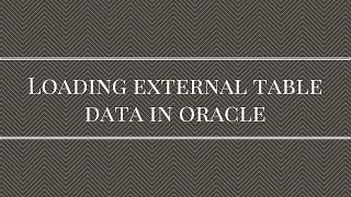 Loading Data From An External Table in Oracle