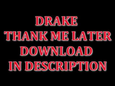 Drake - Thank Me Later **DOWNLOAD IN DESCRIPTION**