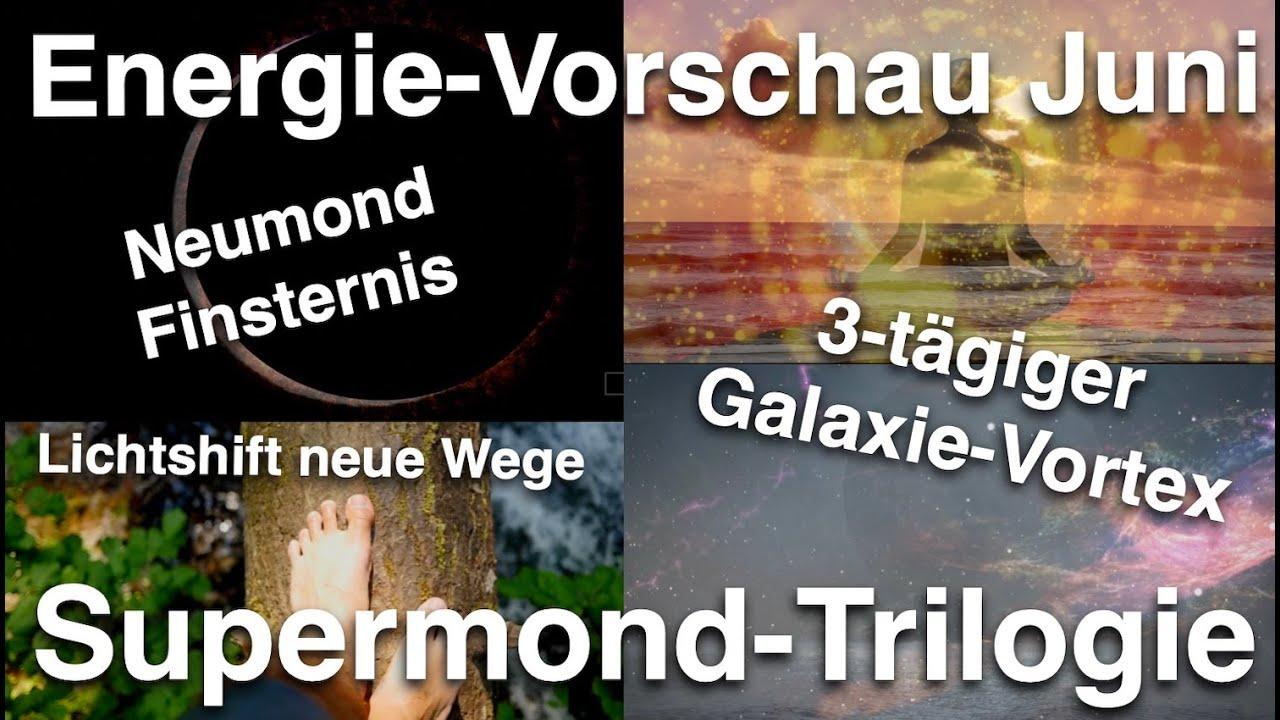 Neumond-Finsternis, Supermond-Trilogie und der kraftvolle Sonnen-Vortex im Juni