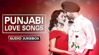 Punjabi Love Songs   Audio Jukebox