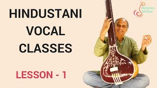 Hindustani Vocal - Lesson 1 - Introduction to Hindustani Cla...