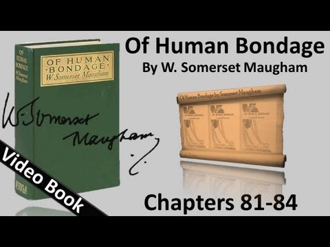 Chs 081-084 - Of Human Bondage by W. Somerset Maugham