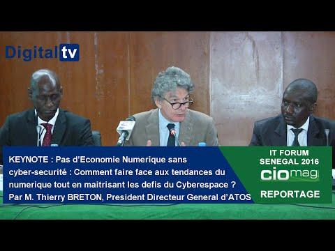 IT Forum Sénégal 2016 : KEYNOTE Thierry Breton : Economie Numérique et cyber-sécurité