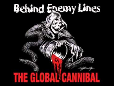 Behind Enemy Lines - The Global Cannibal (FULL ALBUM)