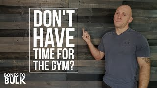Don't Have Time for the Gym? (Do this)