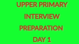 upper primary interview suggestion/ interview preparation/ probable questions for interview