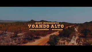VOANDO ALTO - PACIFICADORA FEAT HUNGRIA( PRÉVIA OFICIAL)
