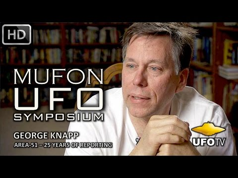 UFOs & AREA-51 – THE GEORGE KNAPP / BOB LAZAR CONNECTION – MUFON UFO SYMPOSIUM