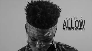 Nasty_c - allow (ft. french montana ...