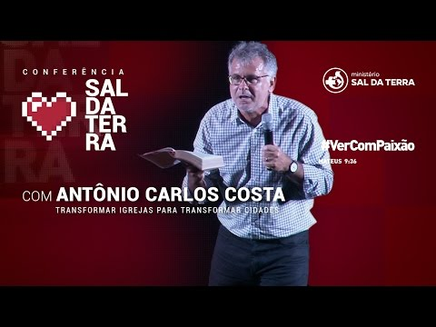 Antônio Carlos Costa-Transformar igrejas para transformar cidades