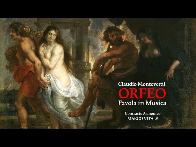 Claudio Monteverdi: ORFEO, Favola in Musica [highlights]