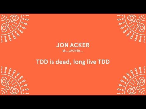 Jon Acker - TDD is dead, long live TDD - Laracon EU 2016