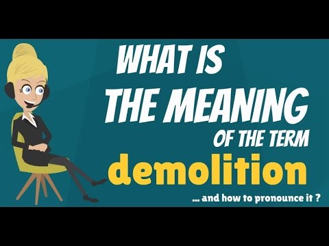 What Is DEMOLITION? What Does DEMOLITION Mean? DEMOLITION Meaning,  Definition U0026 Explanation