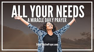 Prayer For All Your Needs - Prayer For Needs Right Now
