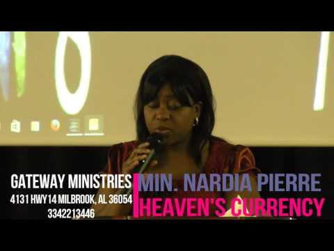 HEAVEN'S CURRENCY (Gateway Ministries MIN  NARDIA PIERRE, 9 11 2016)