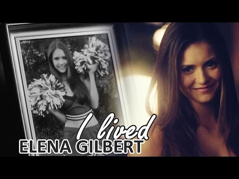 I lived | elena gilbert [tribute]