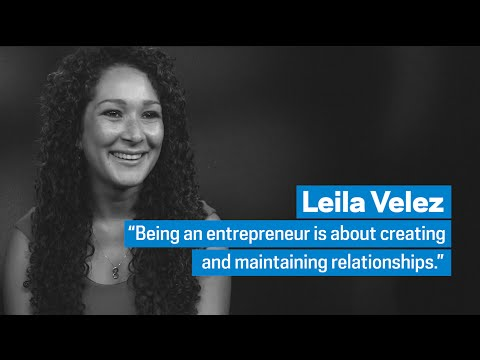 "Leila Velez: ""Being an Entrepreneur is about Relationships"""