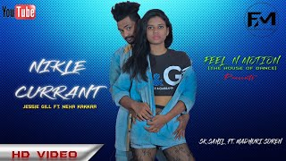 Nikle Currant Dance Choreography | Jassi Gill ft. Neha Kakkar | SK Sahil and Madhuri Soren