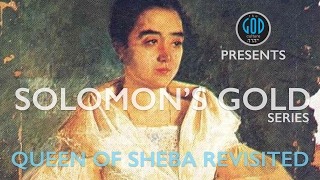 Solomon's Gold Series - Part 2: Queen of Sheba Revisited. Sheba, Ophir, Tarshish, Philippines?