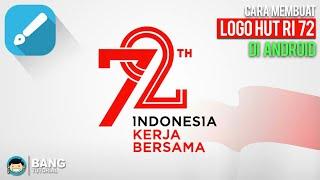 Cara Membuat Logo Seperti HUT RI 72 di Hp Android | Infinite Design Tutorial #1