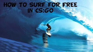 How To CSGO Surf For Free!!!