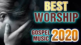 Best Collection Praise And Worship Songs - Best Worship Songs Ever - Latest Christian Gospel