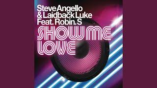 Play Show Me Love (Style Of Eye Eemix)