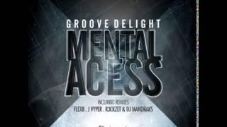BZM006 - Groove Delight - Mental Access (R3ckzet, Dj Mandraks Remix) [Brazuka Music]