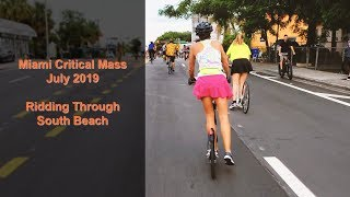Miami Critical Mass July 2019 - Bicycling Through Miami and Miami Beach
