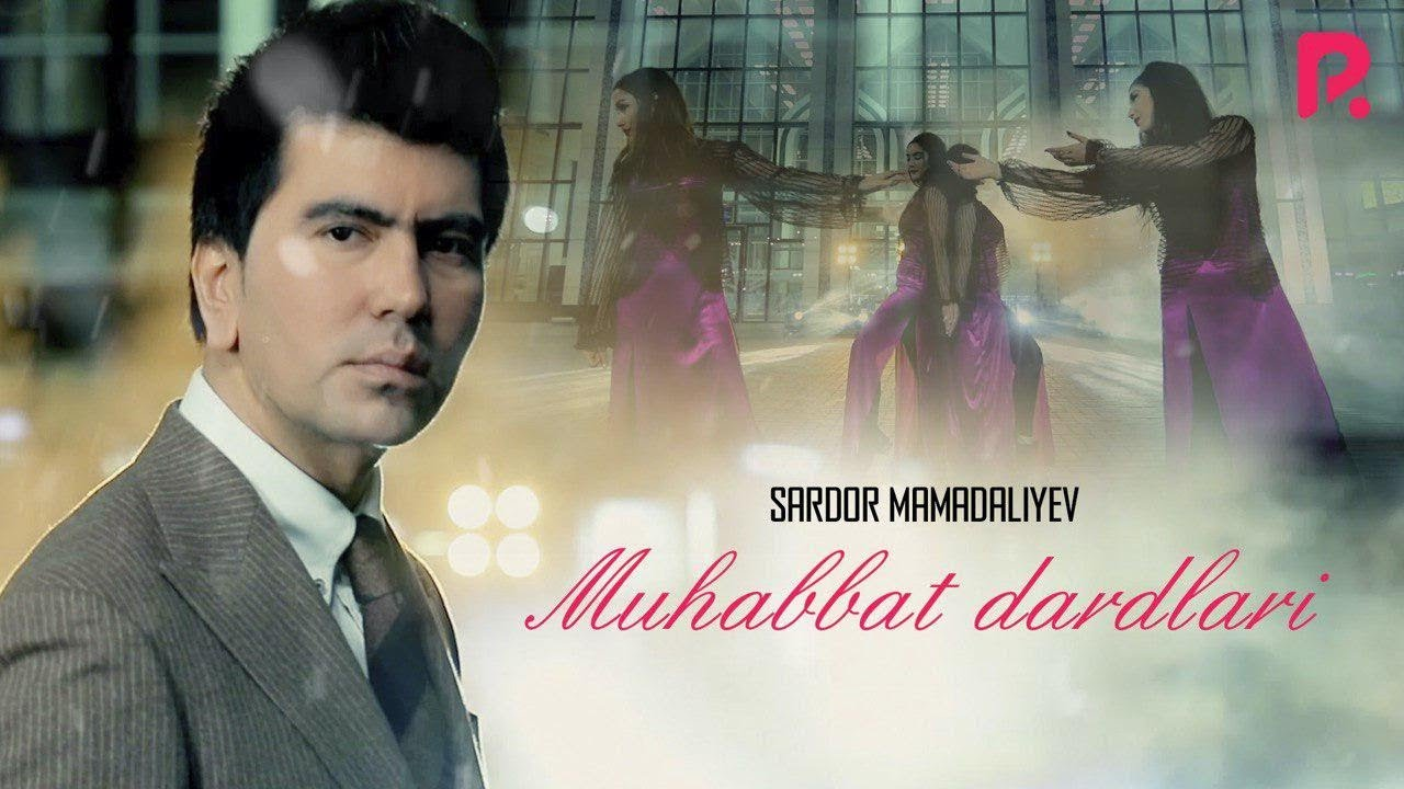 Sardor Mamadaliyev — Muhabbat dardlari | Сардор Мамадалиев — Мухаббат дардлари