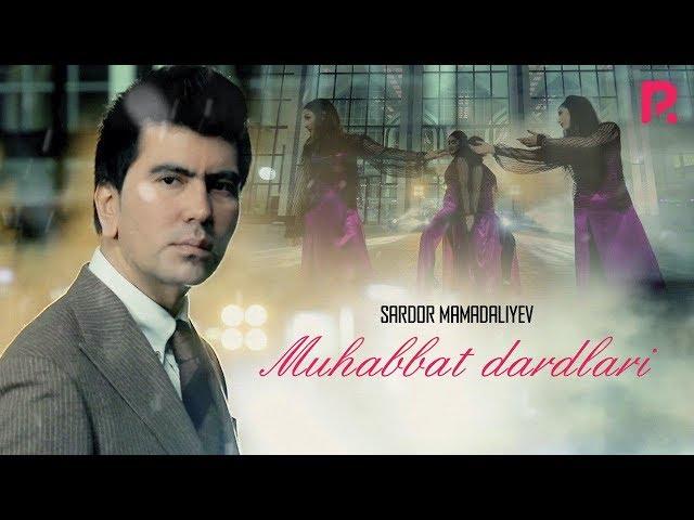Sardor Mamadaliyev - Muhabbat dardlari | Сардор Мамадалиев - Мухаббат дардлари