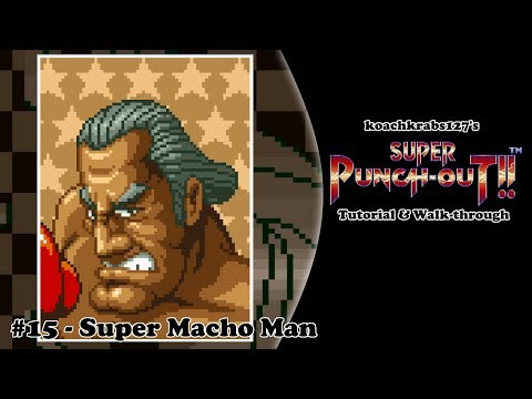 Super Punch-Out!! Tutorial (Part 15 Of 20) - Super Macho Man