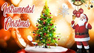 Feliz Navidad Instrumental 🎄 MERRY CHRISTMAS ♫ THE BEST INSTRUMENTAL CHRISTMAS MUSIC 2019
