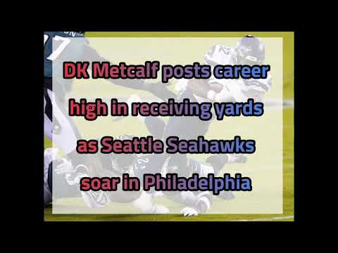 DK Metcalf posts career high in receiving yards as Seattle ...