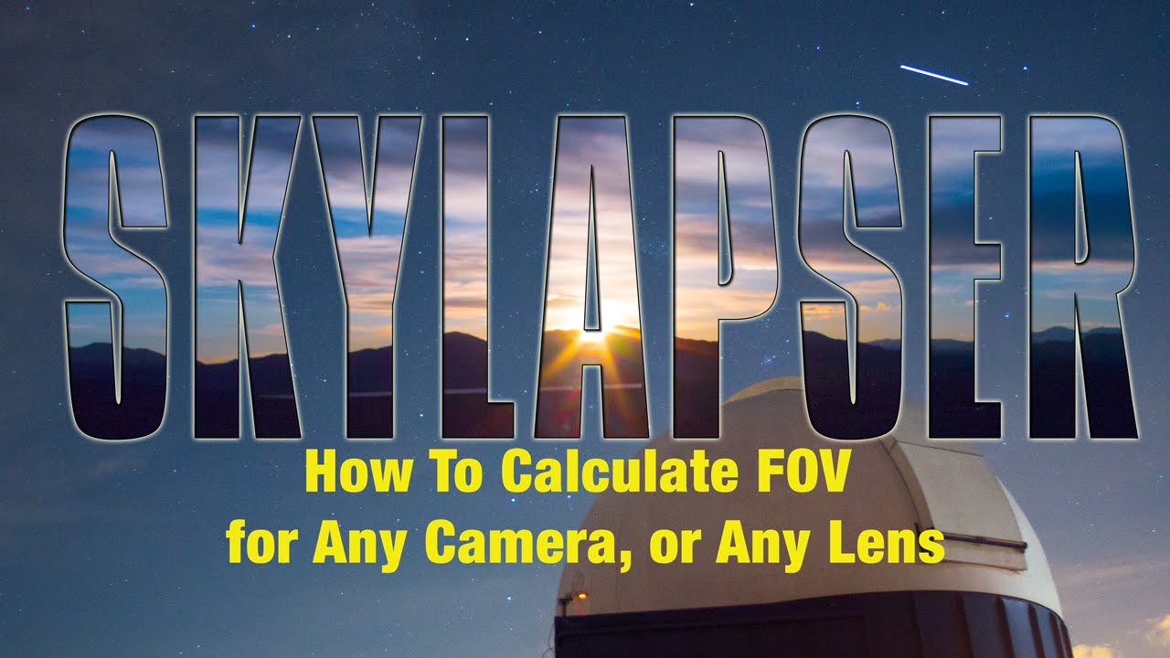 How to Calculate the Field of View (FOV) for Any Lens