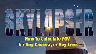 In this Skylapser video, we show you how to calculate the Field of ...