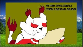 The Lynxy Series Season 2 Episode 6 Quest For The Book