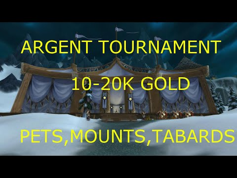 WoW 6.2 : Argent Tournament 10-20k gold/week, 10 minutes daily. Gold guide mounts and pets WOD